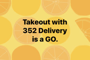 Takeout with 352 Delivery is a go