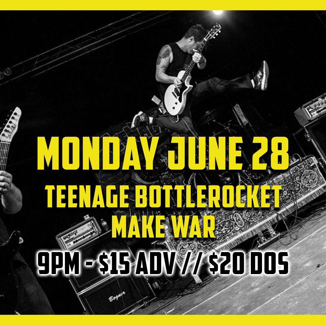 Teenage Bottlerocket and Make War at Loosey's June 28, 2021