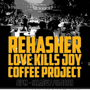 Rehasher, Love Kills Joy and Coffee Project August 21, 2021